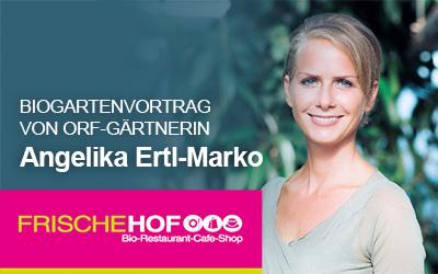 19.04.2018 – BIO-Gartenvortrag mit der ORF-Gartenexpertin Angelika Ertl-Marko
